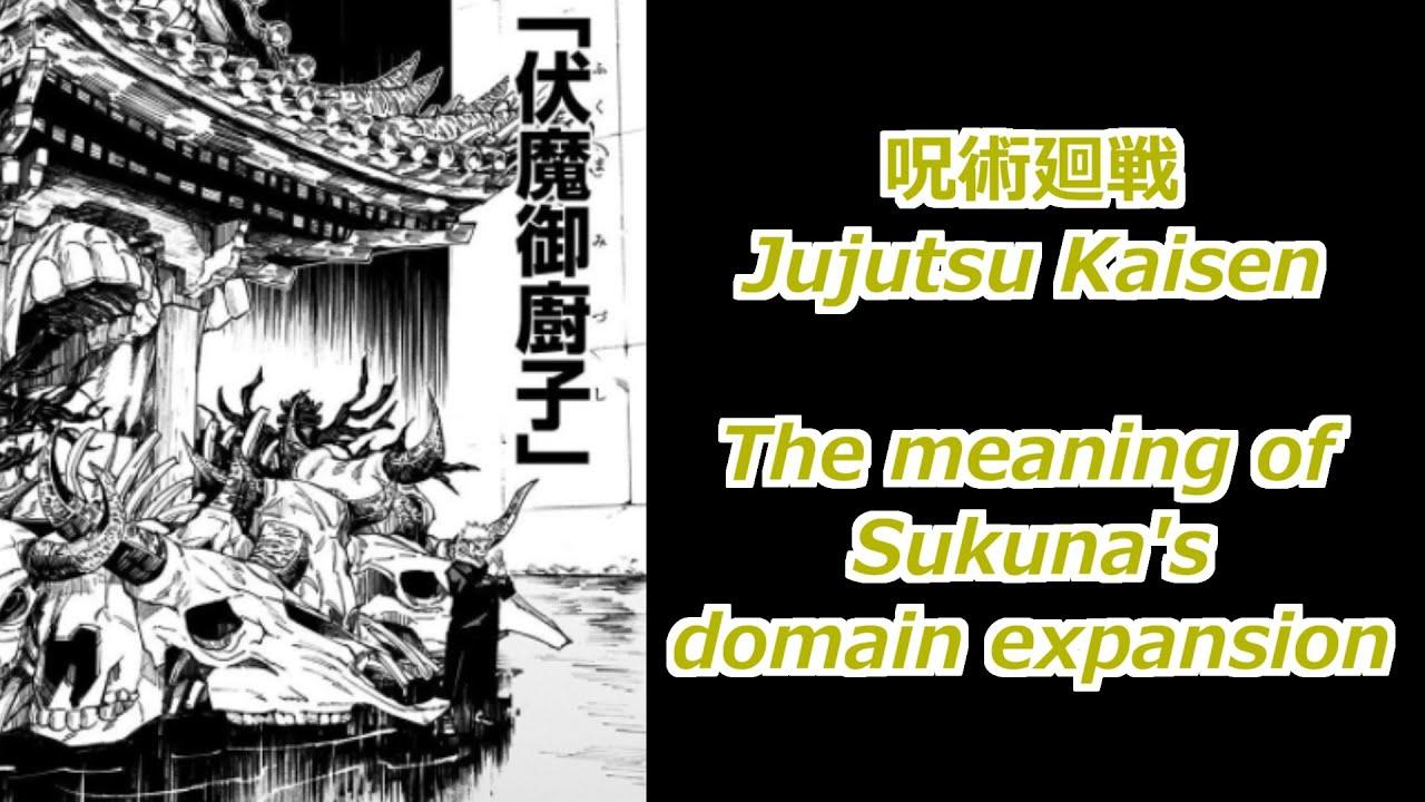 Jujutsu Kaisen The Meaning Of Sukuna S Domain Expansion Explained Youtube