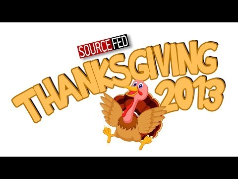 HAPPY THANKSGIVING 2013 from SourceFed!