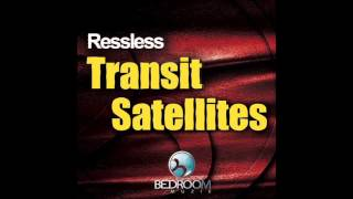 Ressless - Transit Satellites (Original Mix)