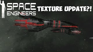 Space Engineers - Texture Updates :( (MY Opinion)
