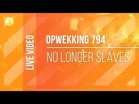 Opwekking 794 - No Longer Slaves - CD40 (live video)