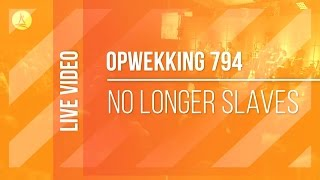 Opwekking 794 - No Longer Slaves - CD40 (live video)