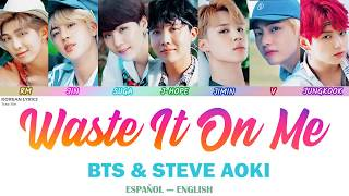 STEVE AOKI feat BTS - WASTE IT ON ME | Lyrics: Español - English