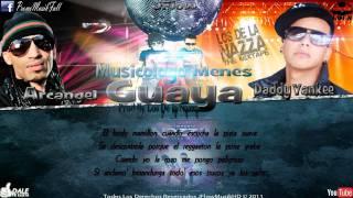 Daddy Yankee Ft Arcangel Guaya (con letra) (Prod By. Musicologo y Menes) New Reggaeton 2012