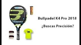 9c5131253 Bullpadel K4 Pro 2018 - Pádel Ibérico - Ofertas de pádel