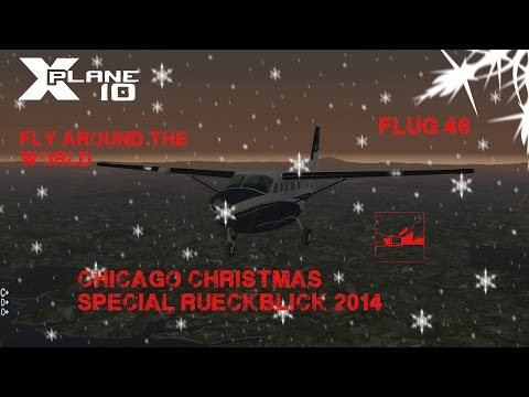 X-Plane fly around the World Flug 46 X-Mas special + sentimentalitäten
