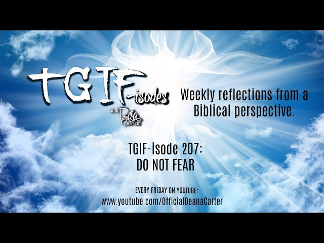TGIF-isode 207: DO NOT FEAR