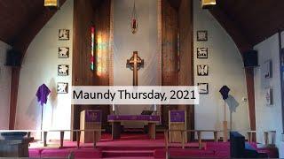 Maundy Thursday Service, 2021