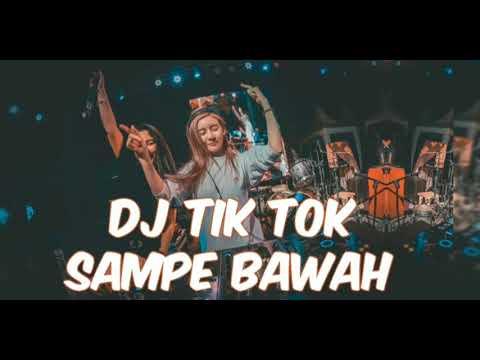 DJ TIKTOK.   SAMPE BAWAH