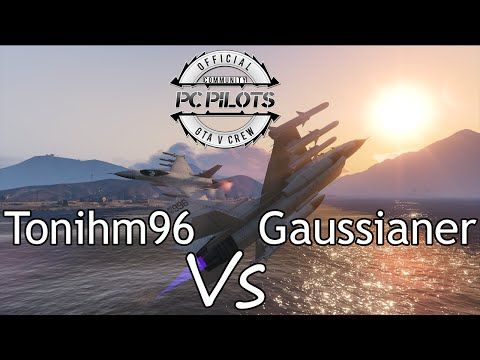 GTA V | Tonihm96 Vs Gaussianer | Jet Dogfight