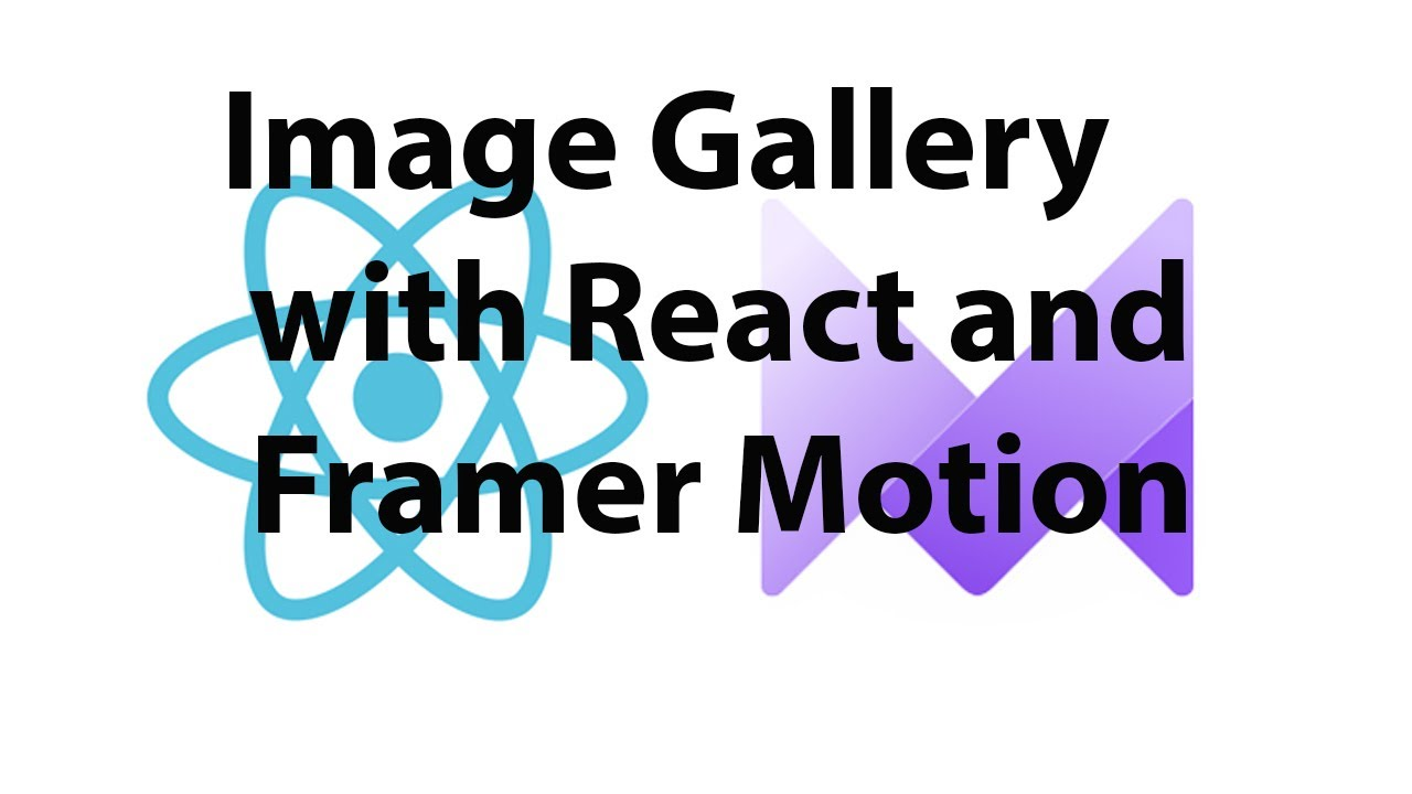 Build an Animated Image Gallery with React and Framer Motion