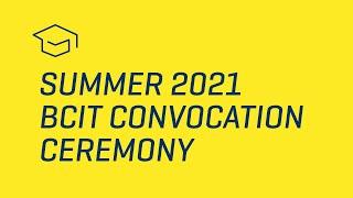 BCIT 2021 Summer Convocation