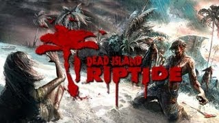 Dead Island Riptide Gameplay PC HD Max Graphics
