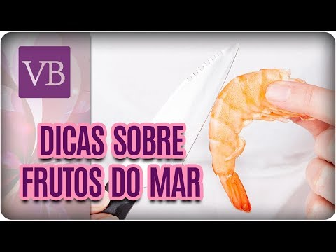 Como Escolher e Limpar Frutos do Mar - Você Bonita (28/03/18)