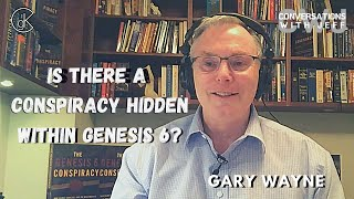 The Genesis 6 Conspiracy | Gary Wayne | Conversations with Jeff