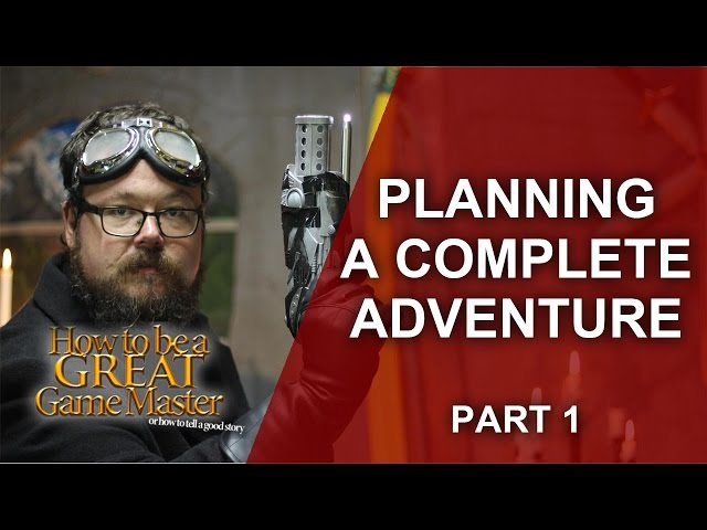 Great GM - Planning and Building a RPG One Shot session/adventure -  GM Tips