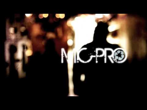 "MIC PRO ""M.I.C.P.R.O"" Music Video"