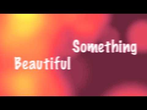 Newsboys-something beautiful music video with lyrics