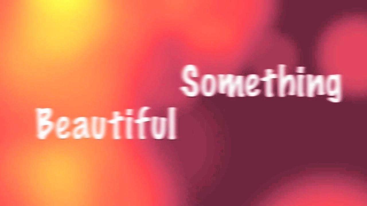 Something beautiful