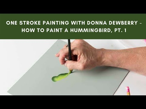 One Stroke Painting with Donna Dewberry – How to Paint a Hummingbird, Pt. 1 The Body