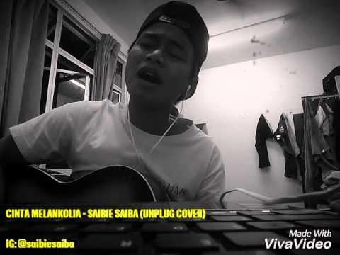 Cinta Melankolia - Saibie Saiba (COVER)