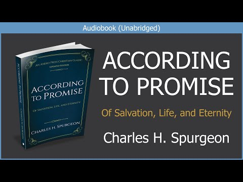 God's Promises Of Salvation, Life, And Eternity | Spurgeon | Free Audiobook Video