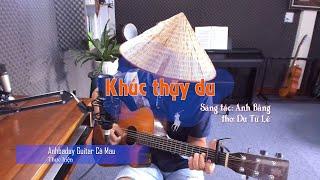 Khúc Thụy du (Guitar cover) - Anhbaduy Guitar Cà Mau