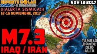 M7.3 IRAQ / IRAN – EN ALERTA SÍSMICA - LE PEGAMOS A OTRO TERREMOTO NOV 12 2017
