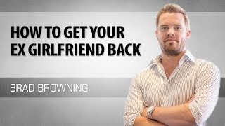 How To Get Your Ex Girlfriend Back (Reverse The Breakup & Win Her Back)