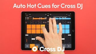 Introducing Auto Hot Cues for Cross DJ   iOS Tutorial