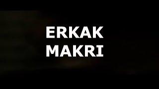 ERKAK MAKRI