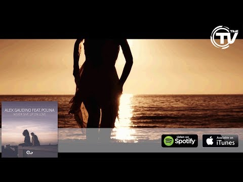Alex Gaudino Feat. Polina - Never Give Up On Love (Official Lyrics Video) - Time Records