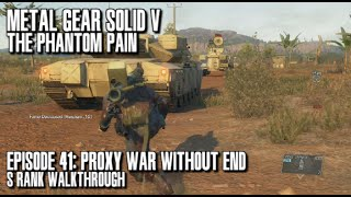 Metal Gear Solid V The Phantom Pain - Proxy War Without End S Rank Walkthrough - Episode 41