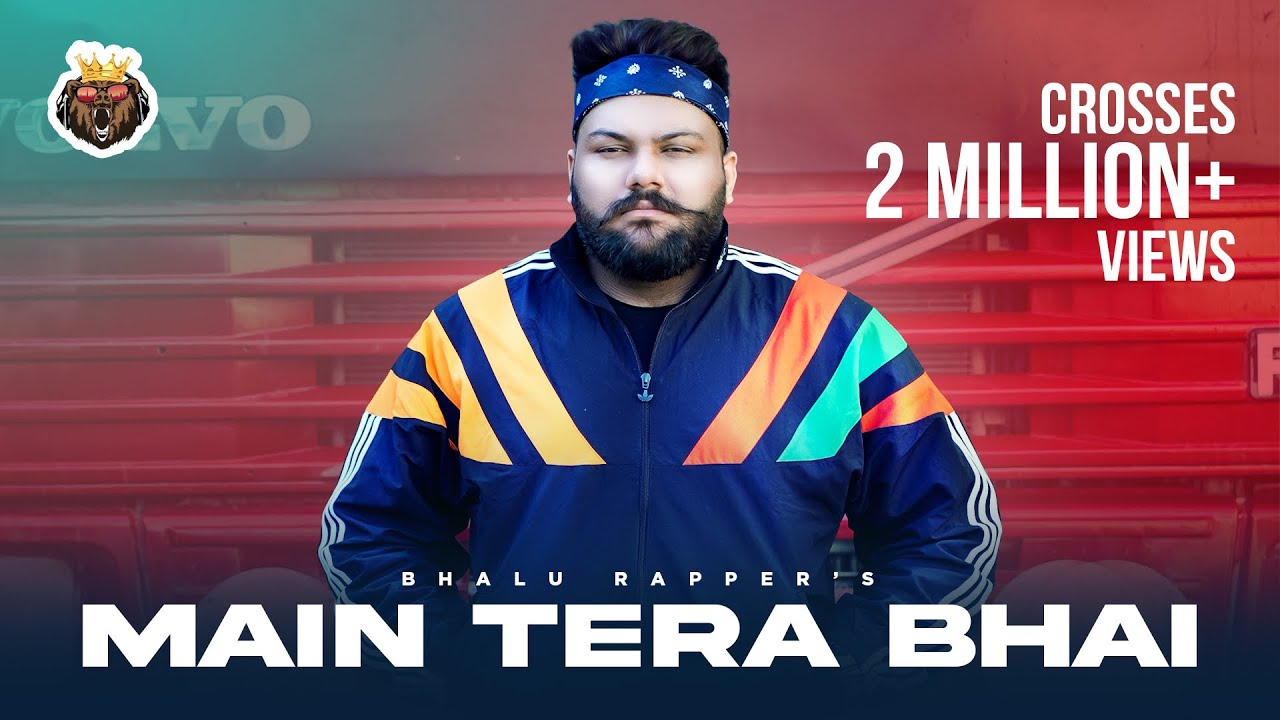 Download Main Tera Bhai - Bhalu Rapper (Official Music Video) Phoollu
