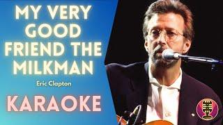 ERIC CLAPTON - My Very Good Friend The Milkman (Karaoke)