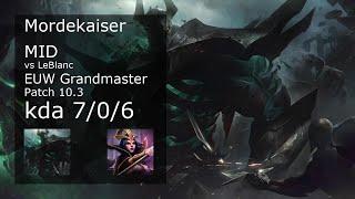 Mordekaiser Mid vs LeBlanc - EUW Grandmaster 7/0/6 Patch 10.3 Gameplay