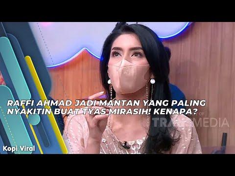 RAFFI AHMAD JADI MANTAN YANG PALING NYAKITIN BUAT TYAS MIRASIH! KENAPA? | KOPI VIRAL (20/7/21) P1