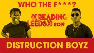 Who The F***  are Distruction Boyz | Reading & Leeds 2019