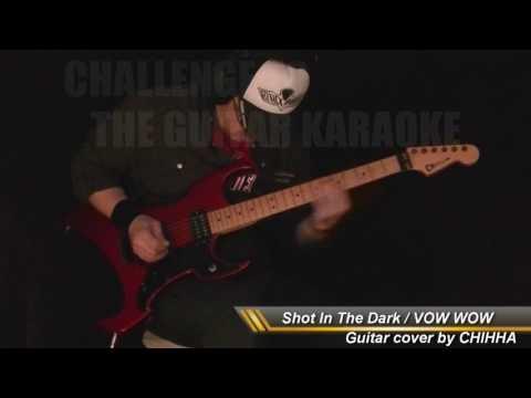 Shot In The Dark  / VOW WOW / CHALLENGE TO THE GUITAR KARAOKE #108