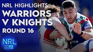 NRL Highlights: Warriors v Knights - Round 16 | NRL on Nine