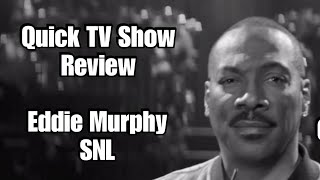 Quick TV Show Review: Eddie Murphy SNL