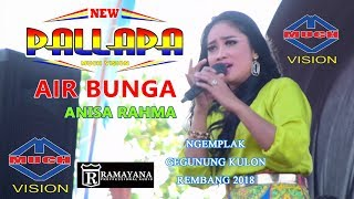 Download Mp3 #anisa Rahma Air Bunga New Pallapa Gegunung Kulon Rembang Ramayana