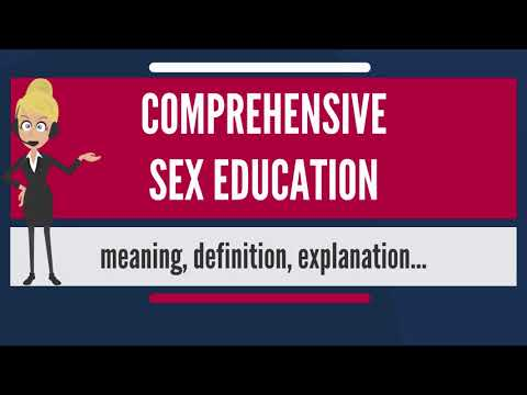 What is COMPREHENSIVE SEX EDUCATION? What does COMPREHENSIVE SEX EDUCATION mean?