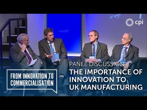 The Importance of Innovation to UK Manufacturing Panel Discussion - CPI Conference 2014