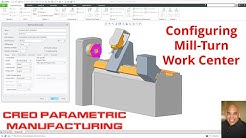 Creo Parametric Manufacturing - Configuring a Mill-Turn Work Center (CNC)