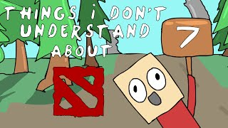 Dota 2 - Three Things I don't understand Ep.7 (Feat. Reaves)