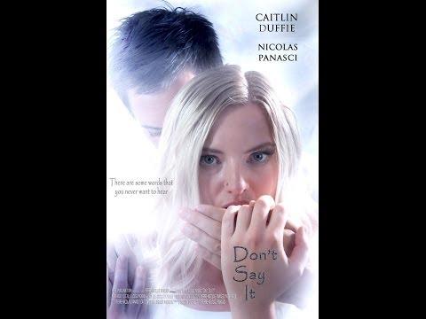 DON'T SAY IT  Drama Australian Short Movie  2013