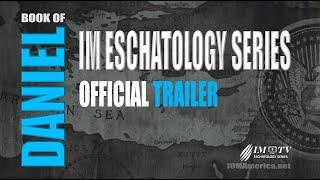 #IM Media | #Daniel | The Eschatological Study