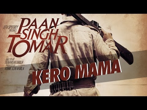 kero mama |Paan Singh Tomar official(audio)
