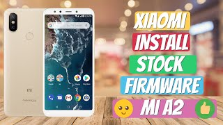 How to Install Stock ROM in Any Xiaomi - Stock Firmware Xiaomi MI A2
